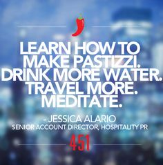 """We're sharing our #451Resolutions for 2015.   Resolution of the Day:   """"Learn how to make pastizzi. Drink more water. Travel more. Meditate.""""  - Jessica Alario, Senior Account Director, Hospitality PR"""