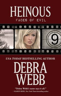 Heinous: Faces of Evil Series Book 9 by Debra Webb Books To Read, My Books, All Names, Thriller Books, Great Books, Book Lists, Book 1, Bestselling Author, How Are You Feeling