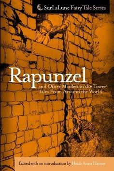 Rapunzel and Other Maiden in the Tower Tales From Around the World (SurLaLune Fairy Tale Series Book 2):Amazon:Kindle Store