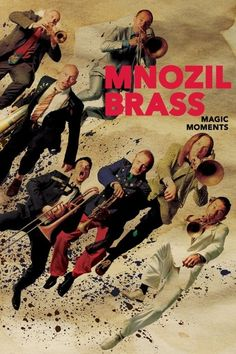 Mnozil Brass - Magic Moments (2010)…