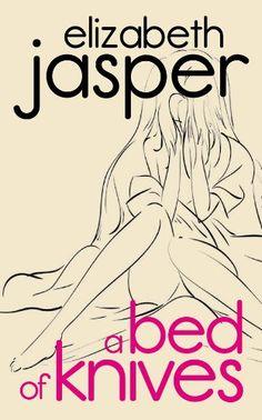 A Bed of Knives by Elizabeth Jasper