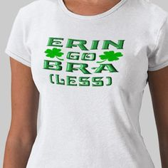 St. Patrick's Day Shirt....you're only cool if you know what movie this is from.