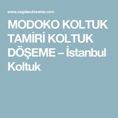 MODOKO  KOLTUK TAMİRİ KOLTUK DÖŞEME – İstanbul Koltuk