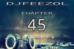 "If the mix isn't from DJ FeezoL, then you are missing a lot. Here comes ""Chapter 45 Latest Music Videos, Latest Movies, Leon Lee, Nigerian Music Videos, Let It Flow, Circle Of Life, Music Download, South Africa, Dj"
