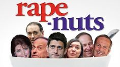 Party of rape culture: 40 worst rape quotes from the GOP. Rape-Nuts -- Grapenuts cereal logo with spoon full of GOP leaders' heads.