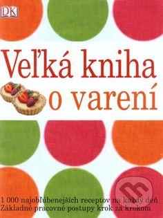 Veľká kniha o varení (Victoria Blashfordová-Snell)