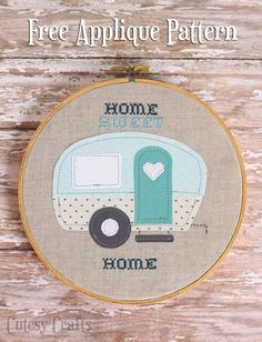 """""""Home Sweet Home"""" Trailer Embroidery Hoop With Free Applique Pattern   Cutesy Crafts (with template)"""