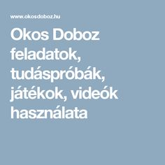 Okos Doboz feladatok, tudáspróbák, játékok, videók használata Crafts For Kids, Teaching, Education, Kids Arts And Crafts, Learning, Kid Crafts, Educational Illustrations, Teaching Manners, Craft Kids