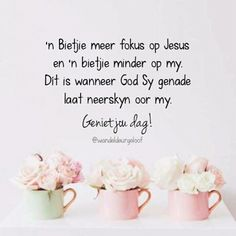 Good Morning Wishes, Day Wishes, Goeie More, Afrikaans Quotes, Thank You God, Believe In God, Scripture Verses, Jesus Quotes, Christian Quotes