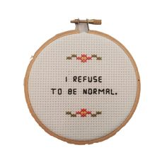 """""""I Refuse To Be Normal"""" Cross Stitch"""