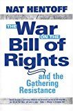 The War on the Bill of Rights#and the Gathering Resistance- Nat Hentoff