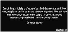 """Thomas Sowell descibes a Trumpling to a """"T"""". Their defense of Trump's lack of policy knowledge and the constitution boggles my mind. He thought Supreme Court Justices sign law for pity's sake!"""