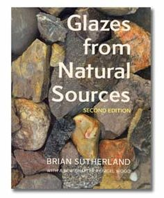 Glazes from Natural Sources, Brian Sutherland