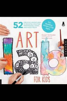 Art Lab For Kids: 52 Creative Adventures In Drawing, Painting, Printmaking, Paper, And Mixed Media-For Budding Artists EBook by Susan Schwake, Rainer Schwake and Rainer Schwake (ePub) at Angus and Robertson