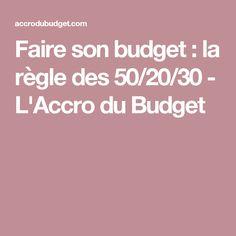Faire son budget : la règle des 50/20/30 - L'Accro du Budget
