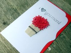 I Love You Card /Happy Mother's Day /valentines card Handmade Card by Arleendesign on Etsy, $3.75
