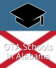 Research and compare all of the Occupational Therapist Assistant (OTA) Programs offered in the state of Alabama