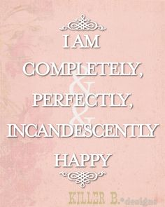 """""""I am completely, and perfectly, and incandescently happy"""" Pride and Prejudice free download"""