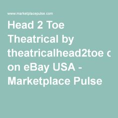 Head 2 Toe Theatrical by theatricalhead2toe on eBay USA - Marketplace Pulse