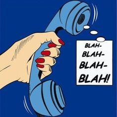blah blah blah.......sound familiar?
