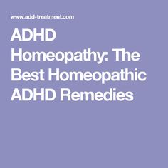 ADHD Homeopathy: The Best Homeopathic ADHD Remedies