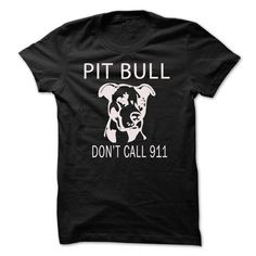 Pit bull dont call 911  - #shirt for girls #formal shirt. ORDER NOW => https://www.sunfrog.com/Pets/-Pit-bull-dont-call-911-.html?68278