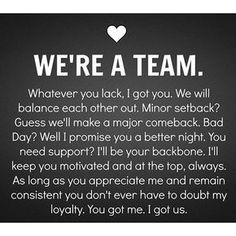 "Strength Quotes : QUOTATION - Image : Quotes Of the day - Description ""We're a team."" More Sharing is Caring - Don't forget to share this quote Soulmate Love Quotes, Life Quotes Love, Love Quotes For Him, Quotes To Live By, Me Quotes, Husband Quotes From Wife, Husband Support Quotes, Bad Day At Work Quotes, Support Each Other Quotes"