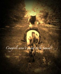 Cowgirls aren't meant to be tamed!....