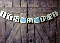 Baby Shower Banners ITS A BOY Signs Baby shower signs Rustic baby shower decorations by WineCountryBanners on Etsy https://www.etsy.com/listing/165909828/baby-shower-banners-its-a-boy-signs-baby