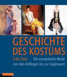 ModeGeschichte --> Geschichte des Kostüms: Die europäische Mode von den Anfängen bis zur Gegenwart: Die europäische Moden von den Anfängen bis zur Gegenwart von Erika Thiel http://www.amazon.de/dp/3894872608/ref=cm_sw_r_pi_dp_.onsvb01JN5A9