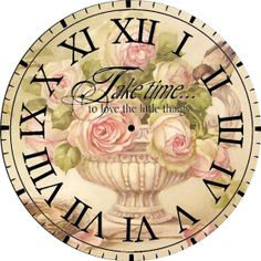 Clock face: Take time to love the little things. Vintage Diy, Paris Vintage, Decoupage Vintage, Decoupage Paper, Vintage Cards, Vintage Paper, Vintage Clocks, French Vintage, Clock Face Printable