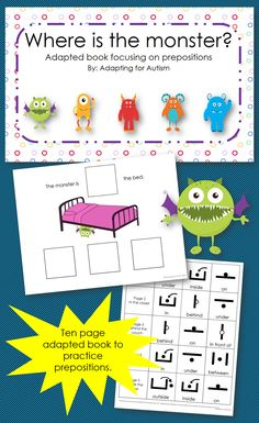 Adapted book - Where is the Monster? Students choose the correct preposition after looking at the picture and finding the monster. Repinned by SOS Inc. Resources pinterest.com/sostherapy/.