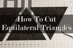Includes in-depth explanation on how to calculate how many triangles you need for your quilt!