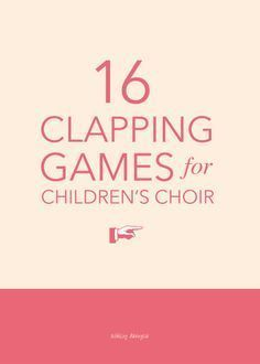 16 fun hand-clapping games for children's choir - great for a gathering activity or quick change-of-pace in the middle of rehearsal! | /ashleydanyew/
