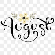 Hand Lettering Fonts, Lettering Tutorial, Lettering Design, August Month, Hello September, How To Do Calligraphy, Welcome August, August Calendar, Vintage Calendar