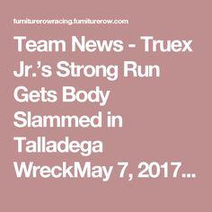 Team News - Truex Jr.'s Strong Run Gets Body Slammed in Talladega WreckMay 7, 2017 - Furniture Row Racing #78