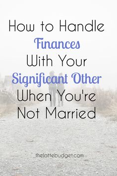 Finances alone can be tricky, but combining finances with another person can be downright confusing.  No matter where you are in your relationship – dating, engaged, living together, or other, it's vital to discuss finances and your expectations for one another and what you want as a couple. Here's how to handle finances with your significant other when you're not yet married.