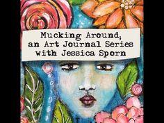 Mucking Around in my Art Journal Volume I - YouTube