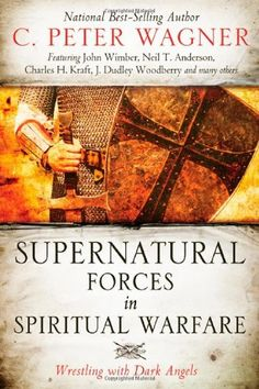 Supernatural Forces in Spiritual Warfare: Wrestling with Dark Angels by C. Peter Wagner. Save 23 Off!. $13.05. Publisher: Destiny Image; 1 edition (October 16, 2012). Publication: October 16, 2012