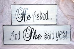 He Asked And She Said Yes Wood Signs by SnickerdoodleSigns on Etsy, $36.95