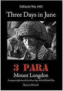 Three days in June (Falklands war) Very well told battle for Mt Longdon, Highly recommended read