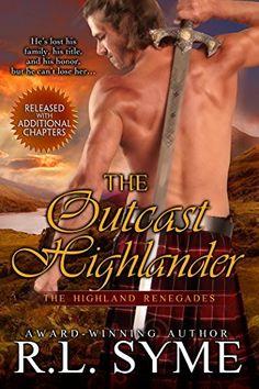 Freebie historical romance The Outcast Highlander (The Highland Renegades Book 1) by R. L. Syme, http://www.amazon.com/dp/B00HI4PKXI/ref=cm_sw_r_pi_dp_ktboub19GPVGM