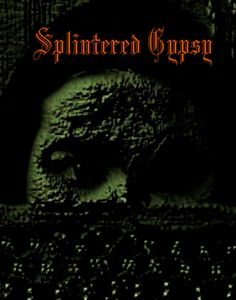 This is the project I'm working on. Check out SPLINTERED GYPSY on ReverbNation    www.reverbnation.com/splinteredgypsy
