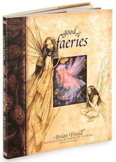 Good Bad Faeries Fairy by Brian Froud Hardcover Brian Froud, Morgana Le Fay, Absinthe, Spirituality Books, The Dark Crystal, Jim Henson, Fantasy Books, Fantasy Artwork, Vintage Books
