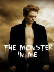 The Monster in Me By: Edward's Eternal > She arrived unexpectedly. I lusted after her body and blood. She would be mine. All of her. The monster in me demanded it. Contest entry for the Control. Possess. Seduce. Contest Rated: Fiction M