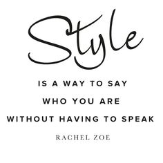 Style is a way to say who you are without having to speak - Rachel Zoe | The Style Issue | The Travelshopa Blog | Where local brands meet global shoppers