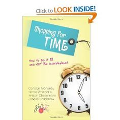 Shopping for Time: How to Do It All and NOT Be Overwhelmed by Carolyn Mahaney