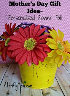 Mother's day flower pail - Let the kids personalize the pail and fill it with Mom's favorite flowers!