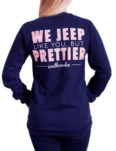 Jeep Hair Don't Care :)   We love this Jeep prettier longsleeve from Southerndoe!