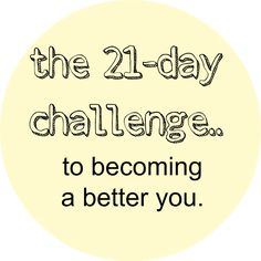 21-day challenge, starting this today!